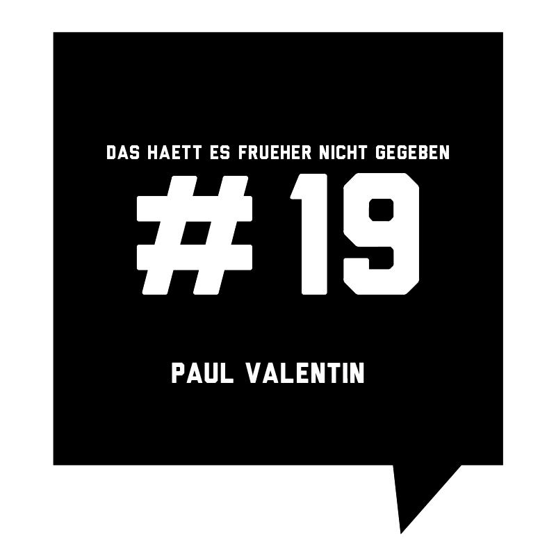 Frueher-Podcast-19-Paul-Valentin
