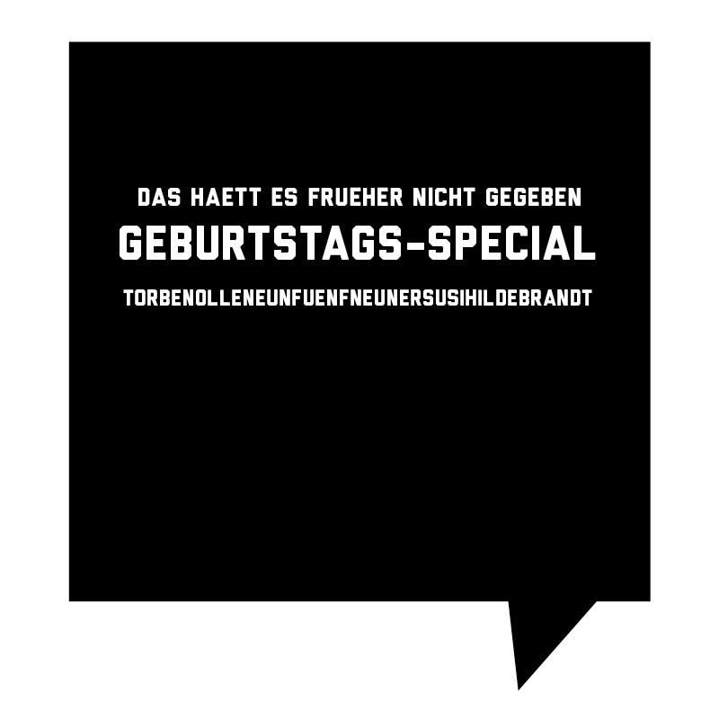 Frueher-Podcast-Geburtstags-Special