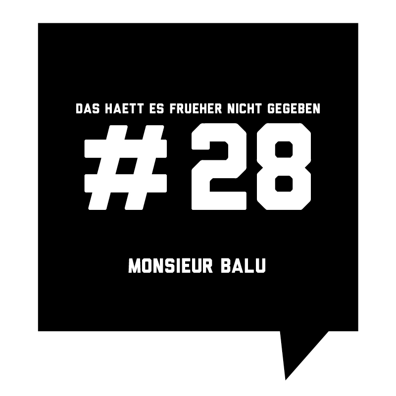 Frueher-Podcast-28-Monsieur-Balu