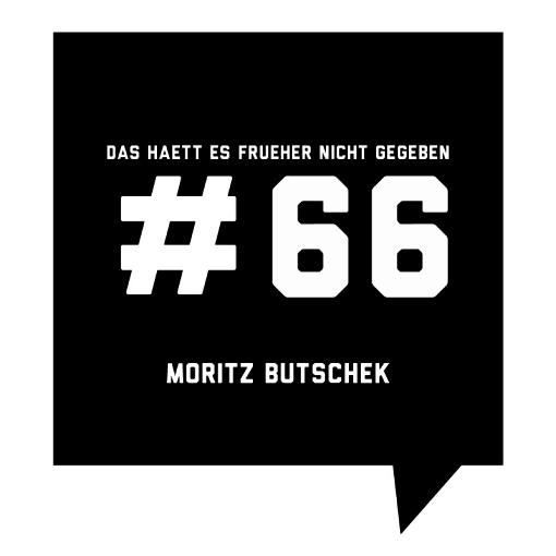 Das_haett_es_frueher_nicht_gegeben_#66_Moritz_Butschek