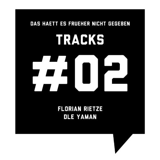 Das_haett_es_frueher_nicht_gegeben_Tracks#02_Florian Rietze_Dle_Yaman