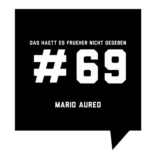 Das_haett_es_frueher_nicht_gegeben_#69_Mario_Aureo