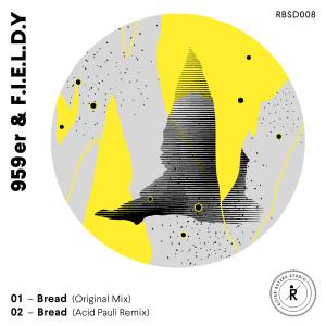 RBSD008_959er_F.I.E.L.D.Y_Bread_Acid_Pauli